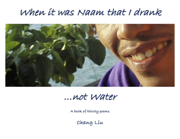 When It Was Naam That I Drank, Not Water [eBook]