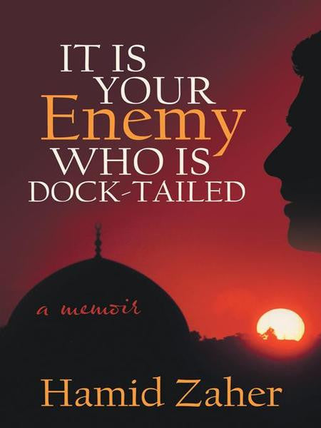 It Is Your Enemy Who Is Dock-Tailed: A Memoir
