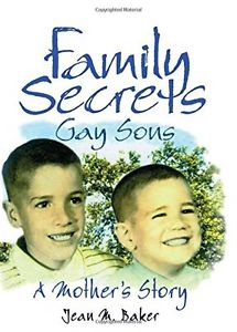 Family Secrets Gay Sons: A Mother's Story