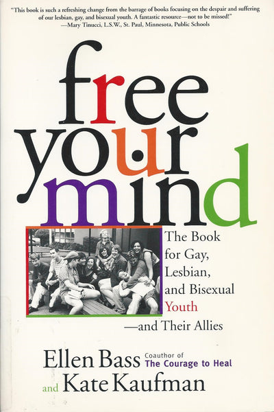 Free Your Mind: the Book for Gay, Lesbian, and Bisexual Youth