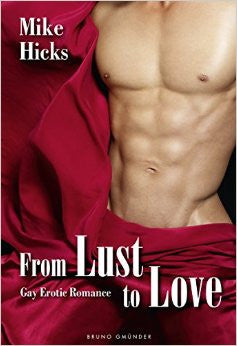 From Lust to Love: Gay Erotic Romance