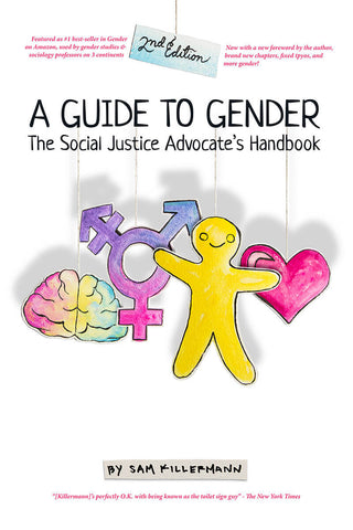Guide to Gender: The Social Justice Advocate's Handbook [2nd Edition]