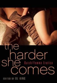 Harder She comes : Butch/Femme Erotica