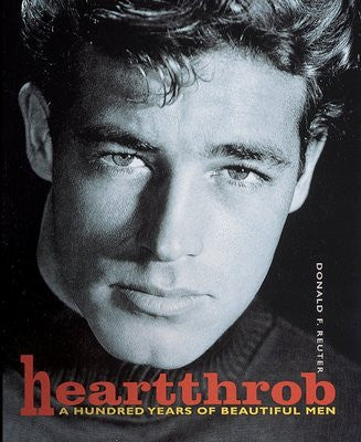 Heartthrob: a Hundred Years of Beautiful Men