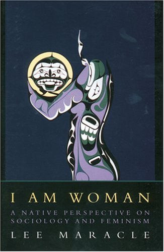 I Am Woman - A Native Perspective on Sociology and Feminism