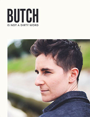 Butch is Not a Dirty Word [e-zine]