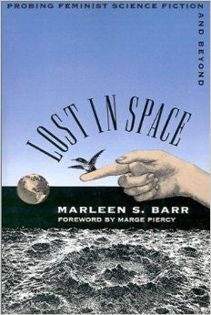 Lost in Space.  Probing Feminist Science Fiction and Beyond.