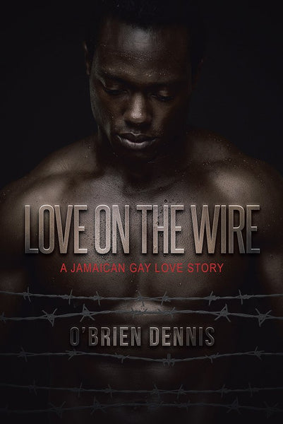 Love On The Wire: A Jamaican Gay Love Story