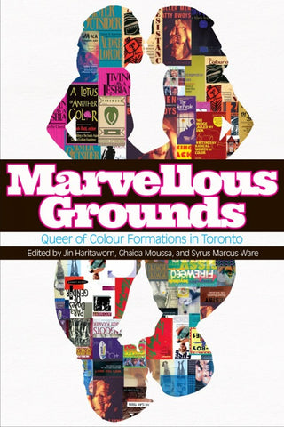 Marvellous Grouns: Queer of Colour Histories of Toronto