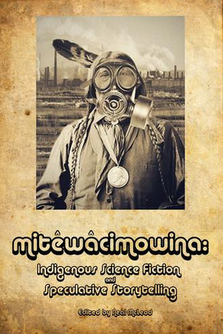 mitêwâcimowina: Indigenous Science Fiction and Speculative Storytelling