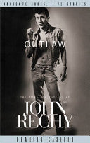 Outlaw: The Lives and Careers of John Rechy