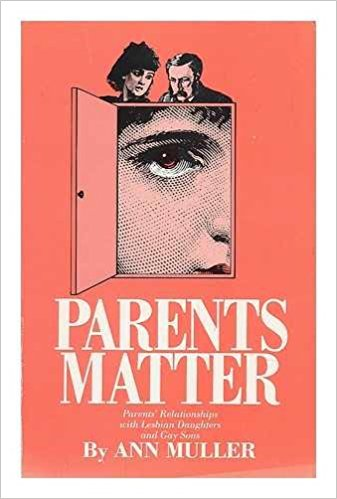Parents Matter: Parents' Relationships with Lesbian Daughters and Gay Sons