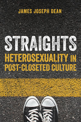Straights: Heterosexuality in Post-Closeted Culture