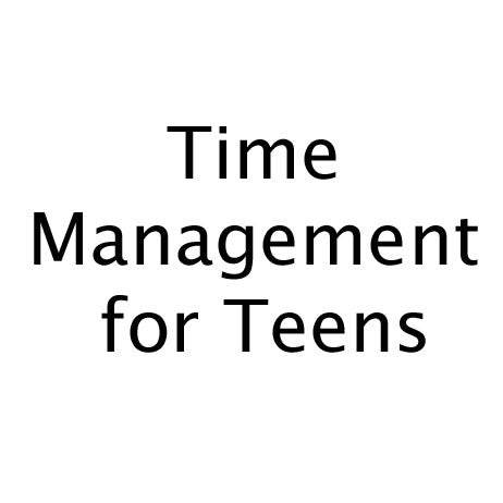 Time Management for Teens - May 11 Workshop