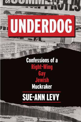 Underdog: Confessions of a Right-Wing Gay Jewish Muckraker