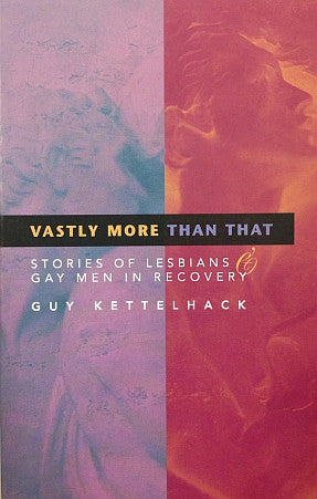 Vastly More Than That: Stories of Recovery