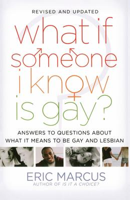 What if Someone I Know is Gay: Answers to Questions About What it Means to be Gay and Lesbian