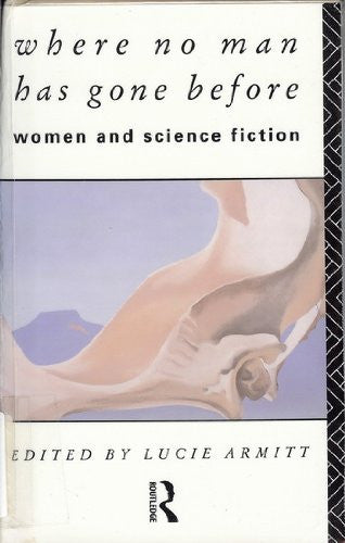 where no man has gone before. women and science fiction