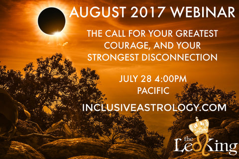 August Webinar (Registration) - The Call For Your Greatest Courage, And Your Strongest Disconnection