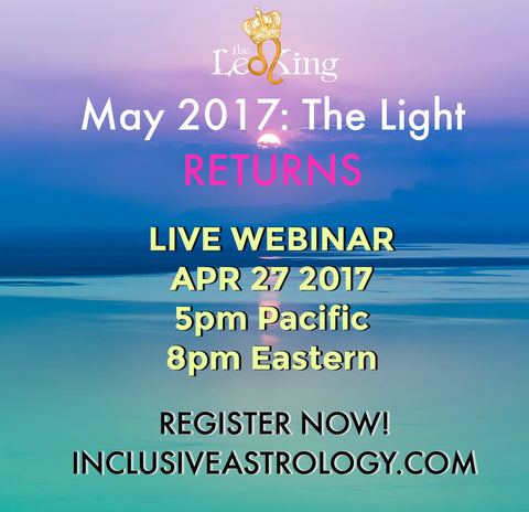 May 2017 Horoscope (Webinar Registration) - The Light Returns