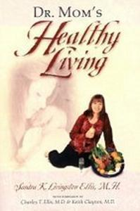 Dr. Mom's Healthy Living Book