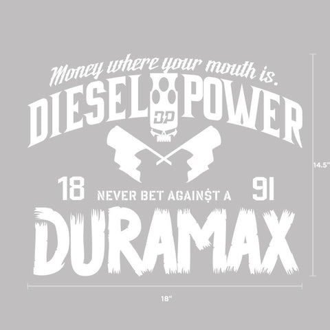 Never Bet Against a Duramax Decal
