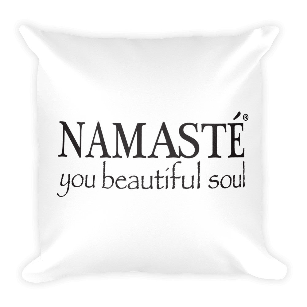 NAMASTÉ you beautiful soul® Square Pillow