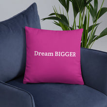 Load image into Gallery viewer, Basic Pillow - Dream Bigger