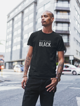 Load image into Gallery viewer, Unapologetically BLACK (Unisex)