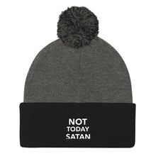 Load image into Gallery viewer, Not Today Satan- Pom Pom Knit Cap