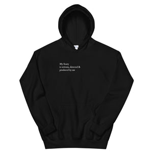 My Story is written, directed & produced by me Unisex Hoodie