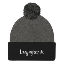 Load image into Gallery viewer, Living My Best Life- Pom Pom Knit Cap
