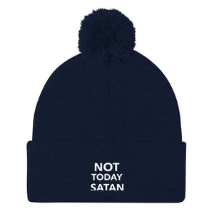 Not Today Satan- Pom Pom Knit Cap
