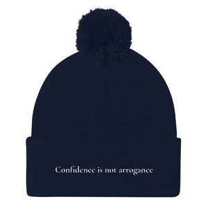 Confidence is not arrogance- Pom Pom Knit Cap