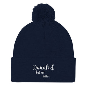 Daunted but not bitter- Pom Pom Knit Cap