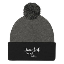 Load image into Gallery viewer, Daunted but not bitter- Pom Pom Knit Cap
