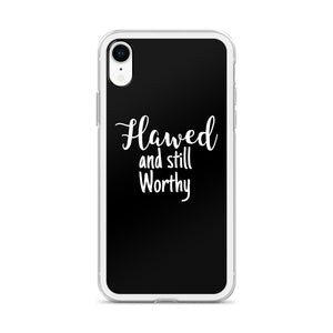 iPhone Case - Flawed And Still Worthy
