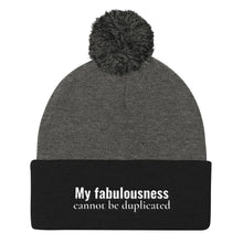 Load image into Gallery viewer, My fabulousness cannot be duplicated- Pom Pom Knit Cap