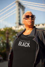 Load image into Gallery viewer, Unapologetically Black (Plus Size)