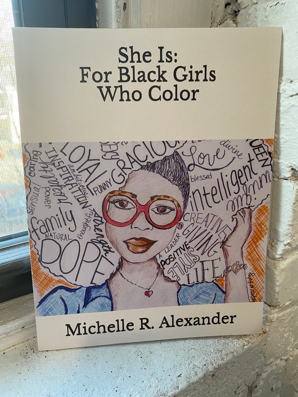 She Is: For Black Girls Who Color