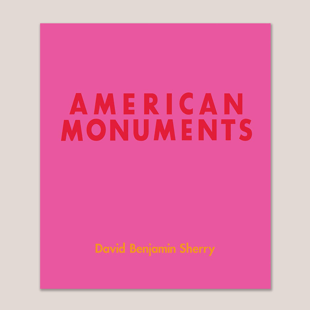 American Monuments, by David Benjamin Sherry, cover art.