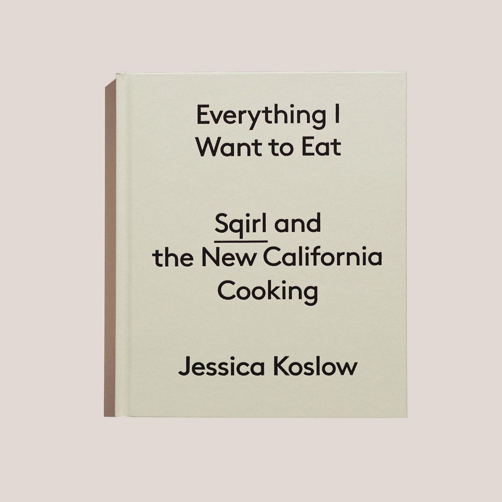 Everything I Want To Eat by Jessica Koslow, available at LCD.