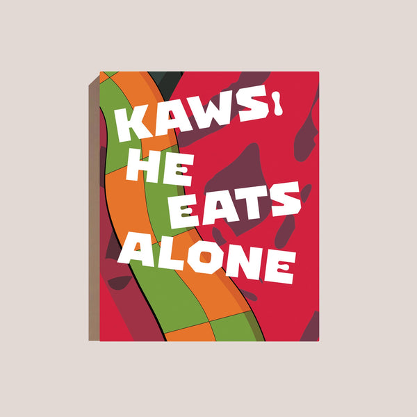 KAWS: He Eats Alone.