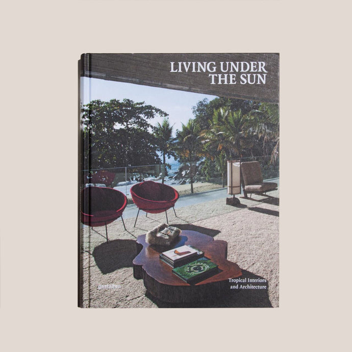 Living Under the Sun - Tropical Interiors and Architecture book, available at LCD.