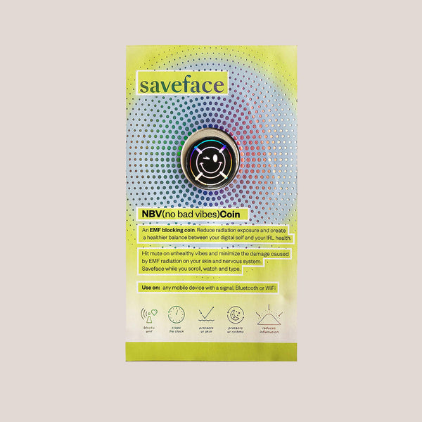 Save (ur pretty) Face - NBV (No Bad Vibes) Anti-EMF Coin.