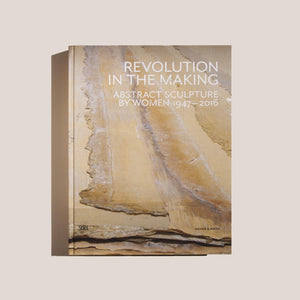 Revolution in the Making: Abstract Sculpture by Women, front cover, available at LCD.
