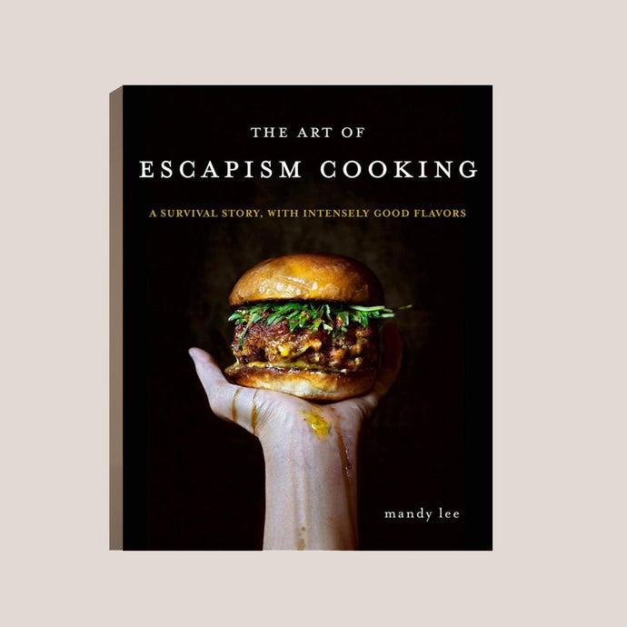 The Art of Escapism Cooking, by Mandy Lee, available at LCD.
