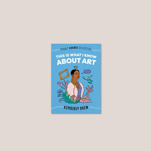 This Is What I Know About Art by Kimberly Drew, cover art.
