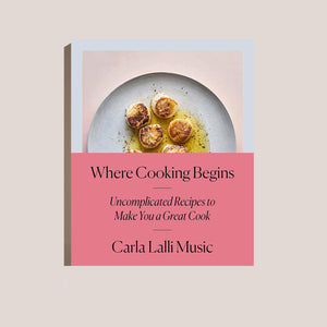 Where Cooking Begins by Carla Lalli Music, available at LCD.