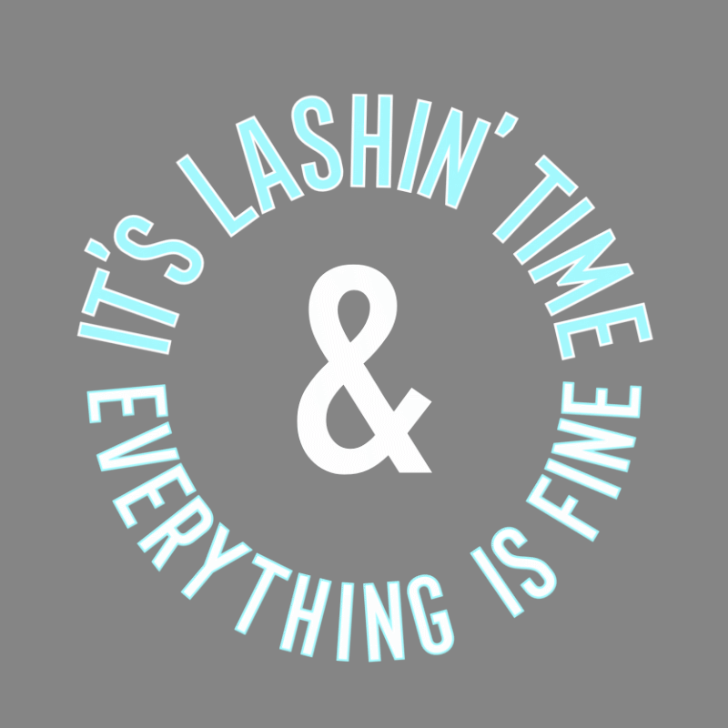 It's Lashin' Time & Everything is Fine X SUMMER co.